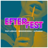 Omslag-Efterfest -Tony Ejremar-Brinkenstjarna-Alphaman-