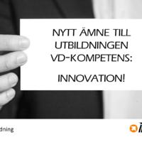 Innovation är nytt ämne i utbildningen VD-Kompetens fr.o.m hösten 2018